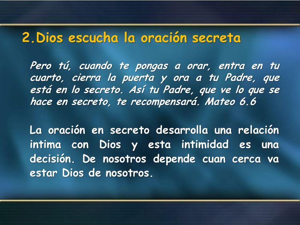 2.Dios escucha la oración secreta