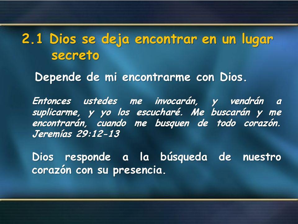 2.1 Dios se deja encontrar en un lugar secreto