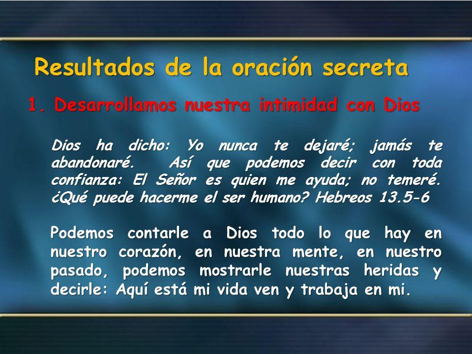 Resultados de la oración secreta