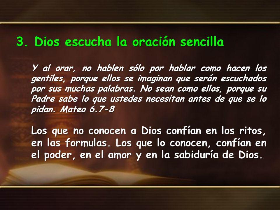 3. Dios escucha la oración sencilla