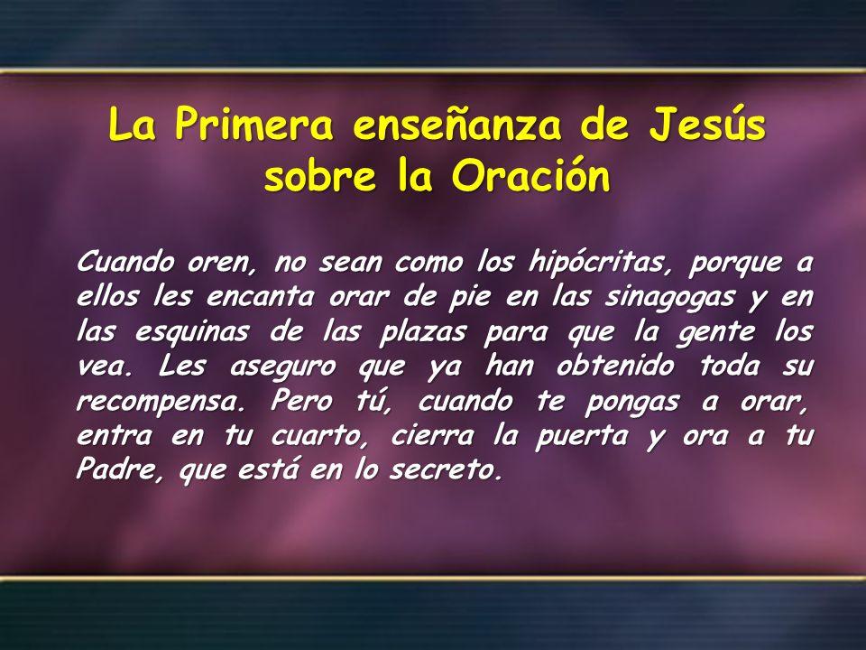 La Primera enseñanza de Jesús sobre la Oración