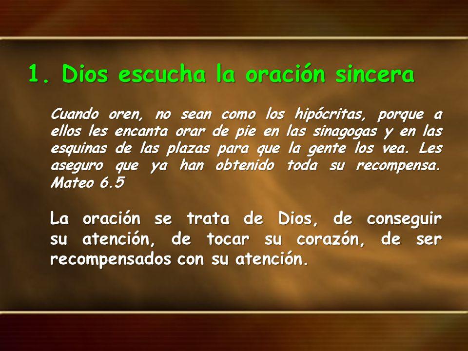 1. Dios escucha la oración sincera