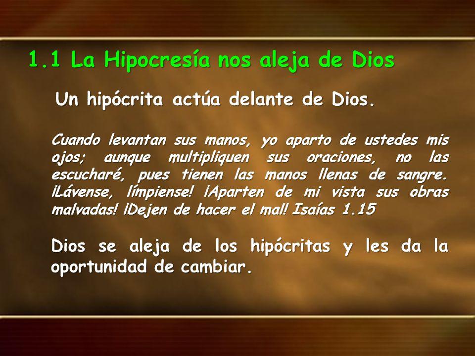1.1 La Hipocresía nos aleja de Dios