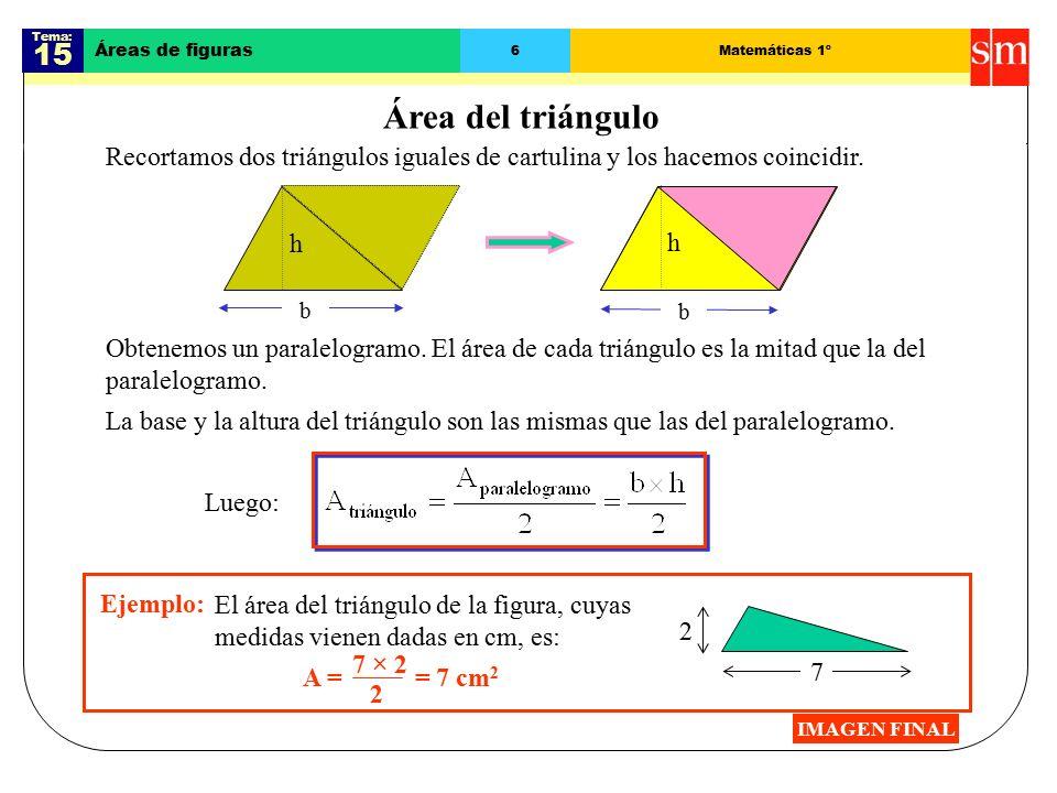 Tema: 15. Áreas de figuras. 6. Matemáticas 1º. Área del triángulo. Recortamos dos triángulos iguales de cartulina y los hacemos coincidir.