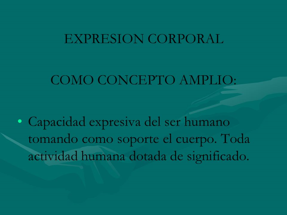 EXPRESION CORPORAL COMO CONCEPTO AMPLIO: