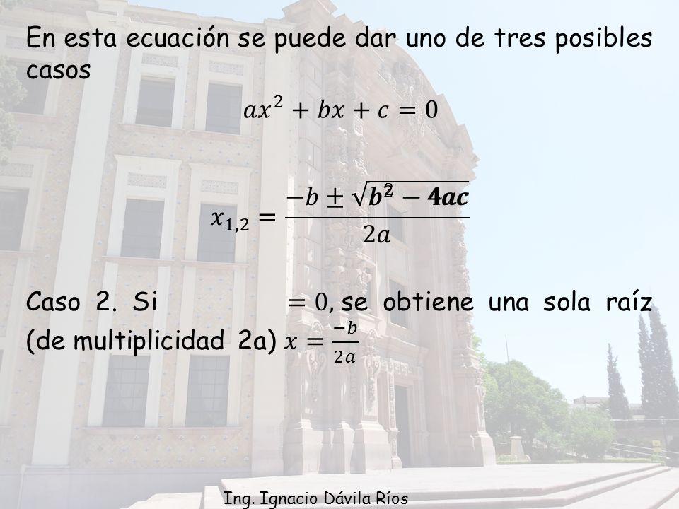 En esta ecuación se puede dar uno de tres posibles casos