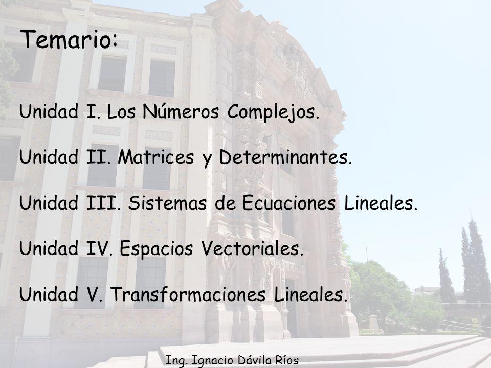Temario: Unidad I. Los Números Complejos.