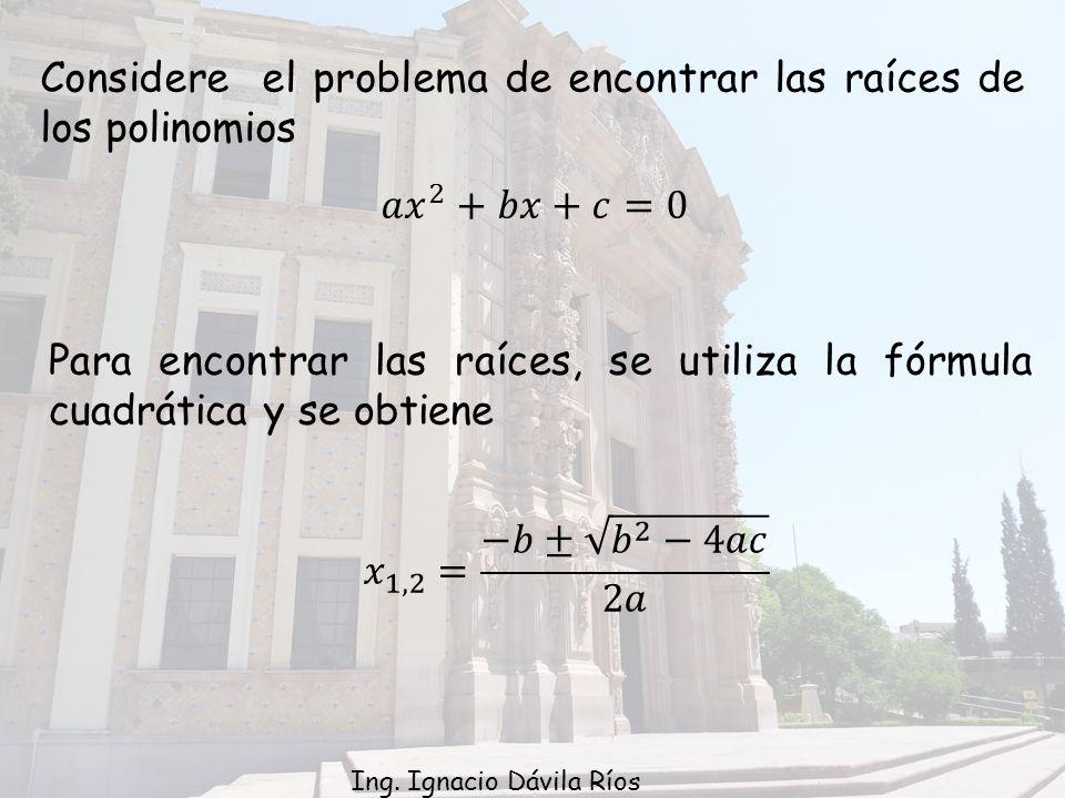 Considere el problema de encontrar las raíces de los polinomios
