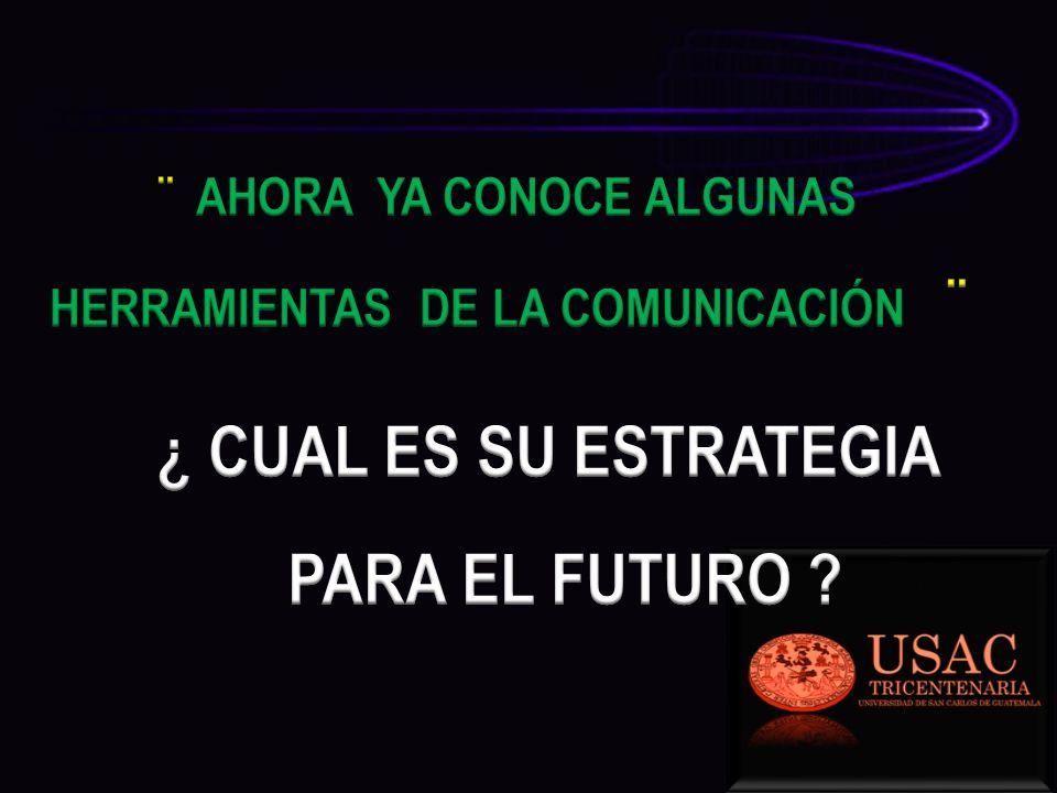 ¨ AHORA YA CONOCE ALGUNAS HERRAMIENTAS DE LA COMUNICACIÓN ¨