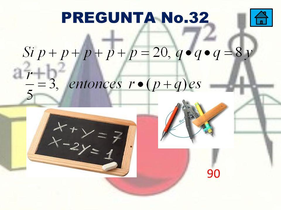 PREGUNTA No.32 90