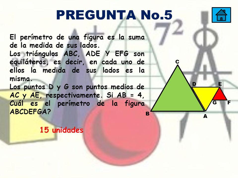 PREGUNTA No.5 El perímetro de una figura es la suma de la medida de sus lados.