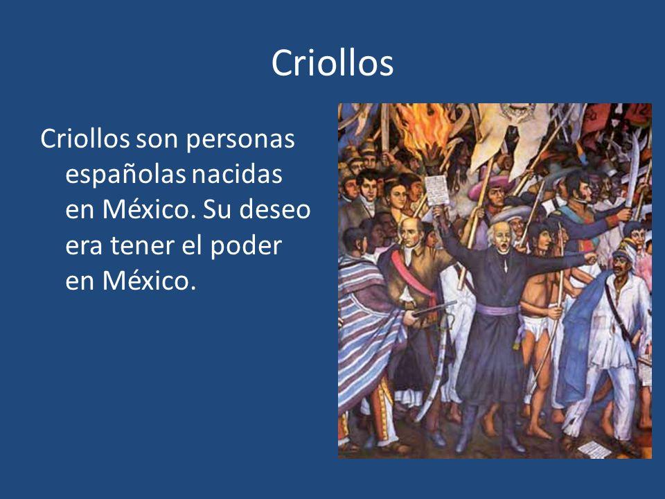 Criollos Criollos son personas españolas nacidas en México.