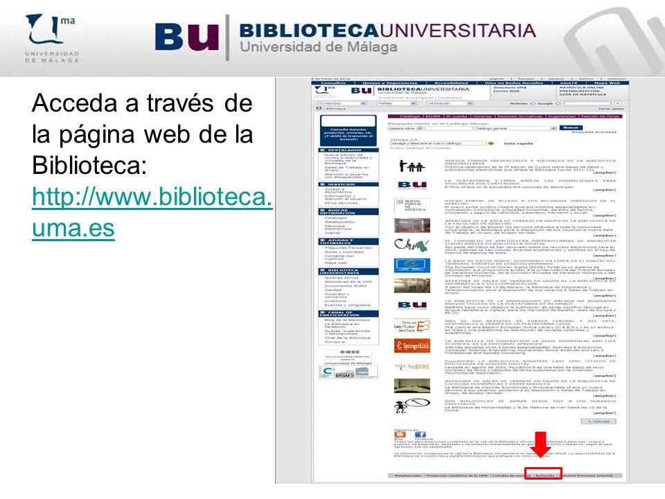 Acceda a través de la página web de la Biblioteca: http://www