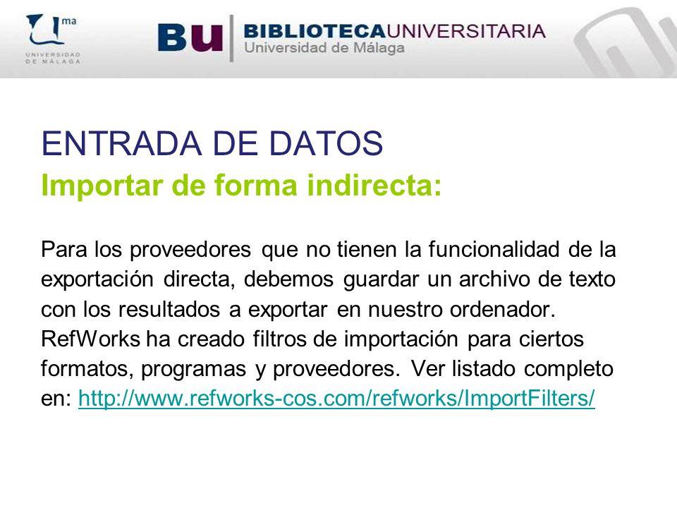 ENTRADA DE DATOS Importar de forma indirecta: