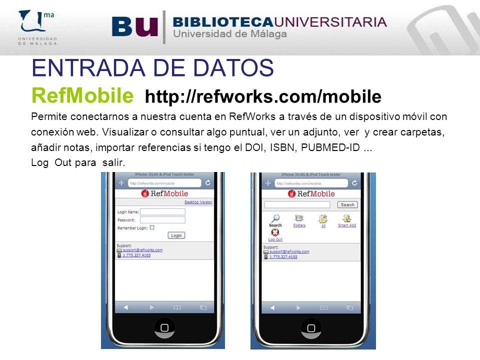 ENTRADA DE DATOS RefMobile http://refworks.com/mobile