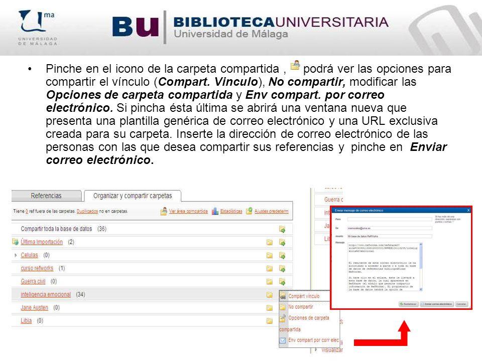 Pinche en el icono de la carpeta compartida , podrá ver las opciones para compartir el vínculo (Compart.
