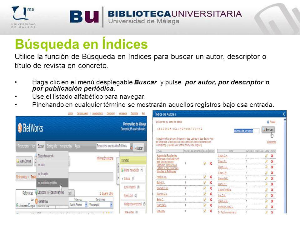 Búsqueda en Índices Utilice la función de Búsqueda en índices para buscar un autor, descriptor o. título de revista en concreto.