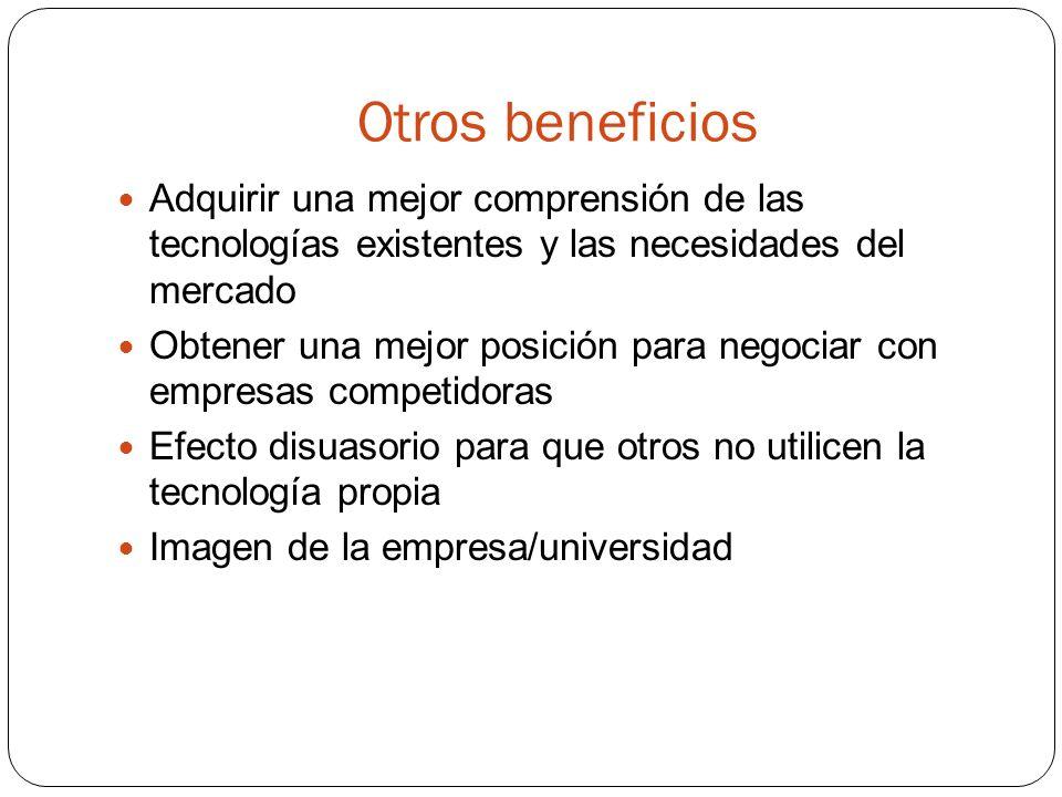 Otros beneficios Adquirir una mejor comprensión de las tecnologías existentes y las necesidades del mercado.