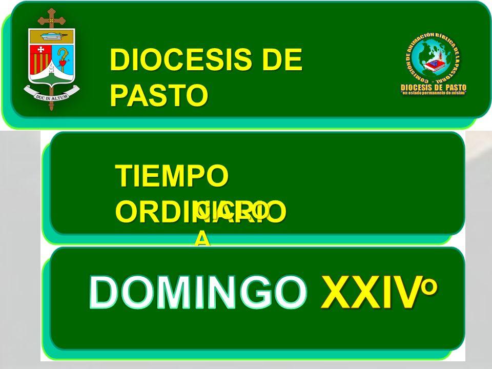 DOMINGO XXIVo DIOCESIS DE PASTO TIEMPO ORDINARIO CICLO A