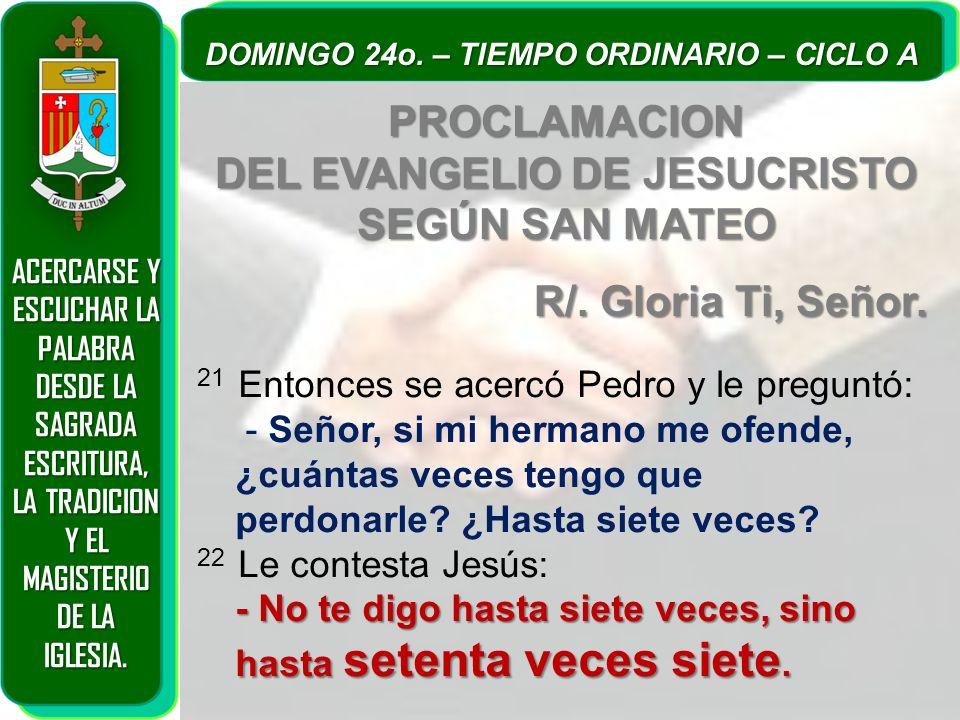 PROCLAMACION DEL EVANGELIO DE JESUCRISTO SEGÚN SAN MATEO