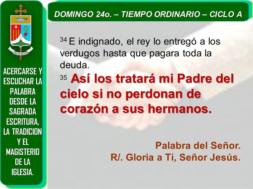 R/. Gloria a Tí, Señor Jesús.