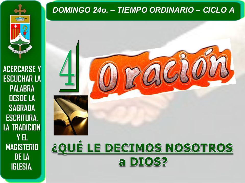 4 ¿QUÉ LE DECIMOS NOSOTROS a DIOS ACERCARSE Y ESCUCHAR LA PALABRA