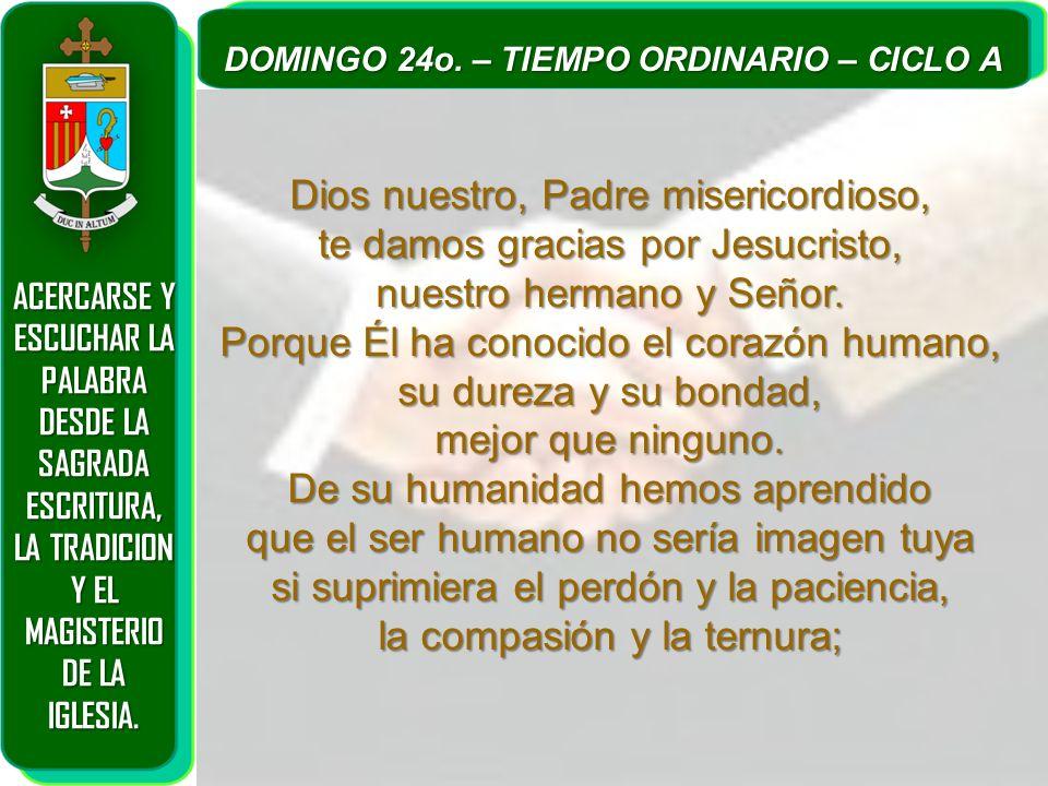 Dios nuestro, Padre misericordioso, te damos gracias por Jesucristo,