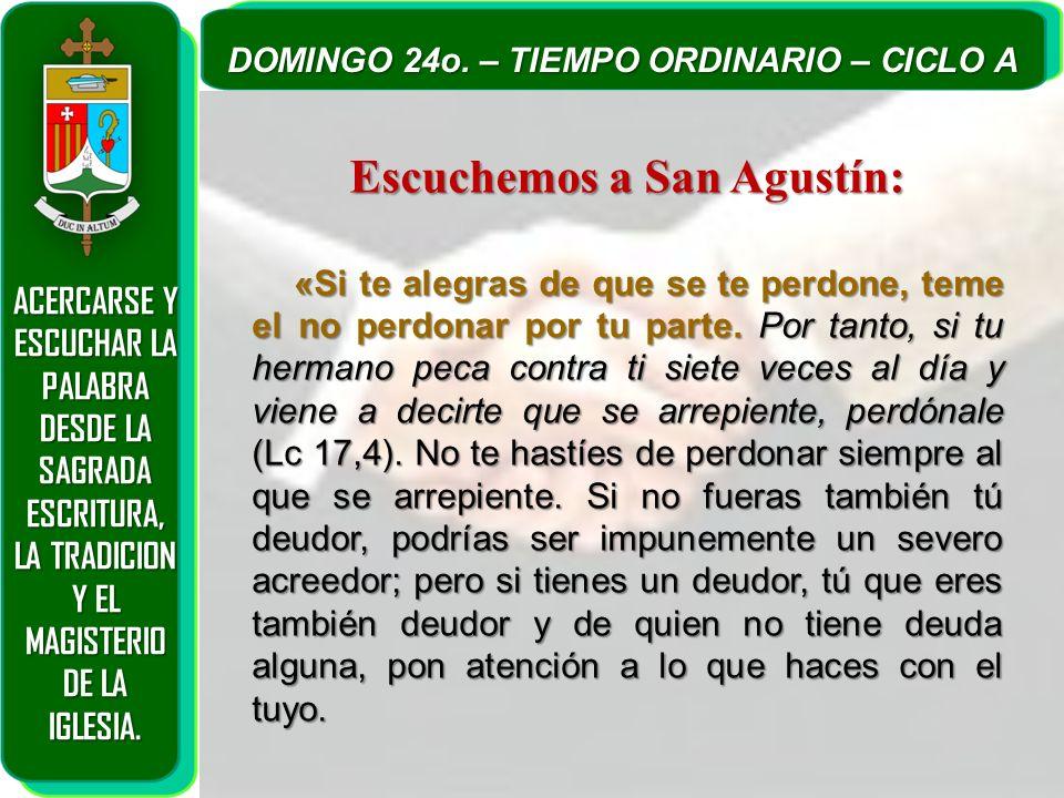 Escuchemos a San Agustín: