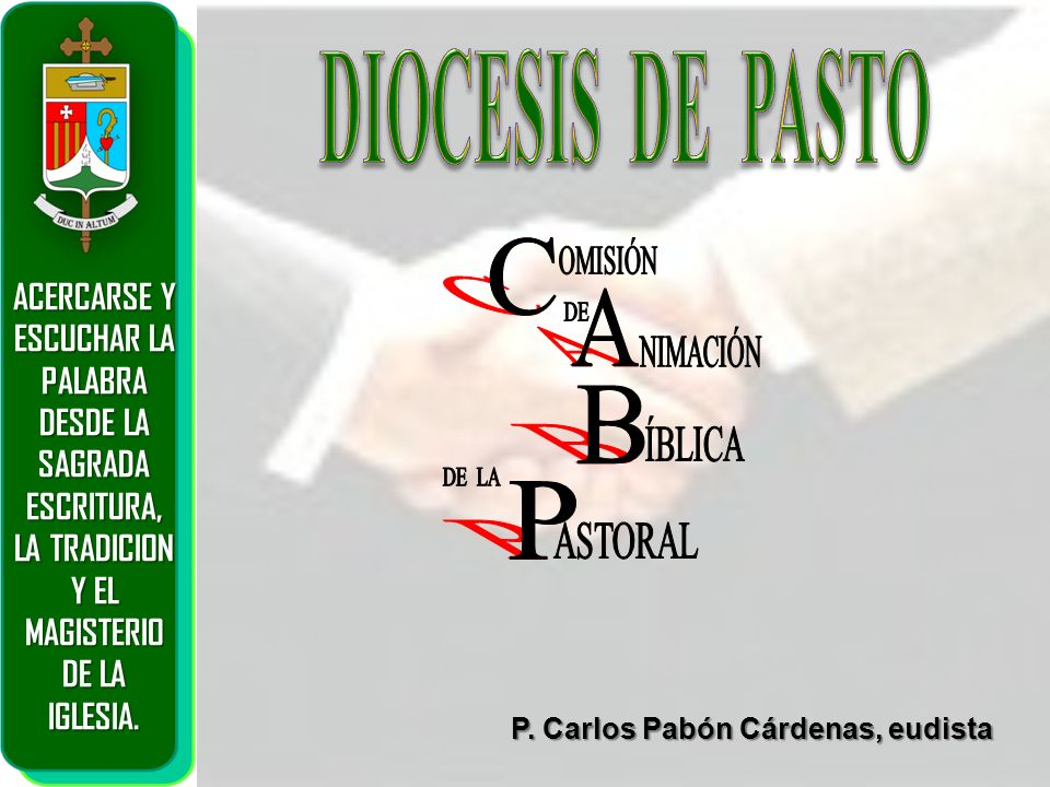 DIOCESIS DE PASTO C A B P OMISIÓN ACERCARSE Y ESCUCHAR LA PALABRA DE