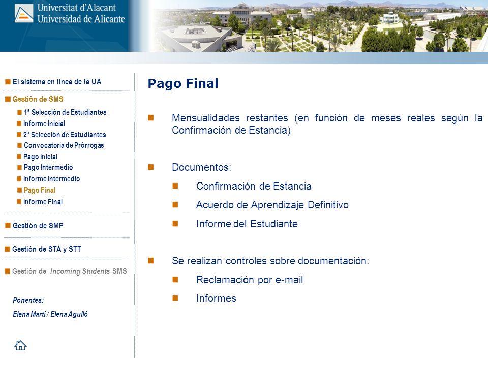 Pago Final Mensualidades restantes (en función de meses reales según la Confirmación de Estancia) Documentos: