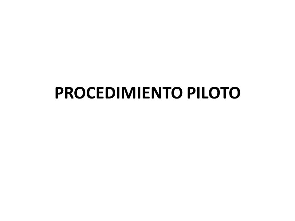 PROCEDIMIENTO PILOTO
