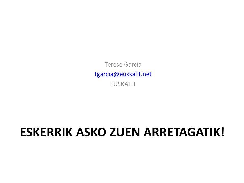 ESKERRIK ASKO ZUEN ARRETAGATIK!