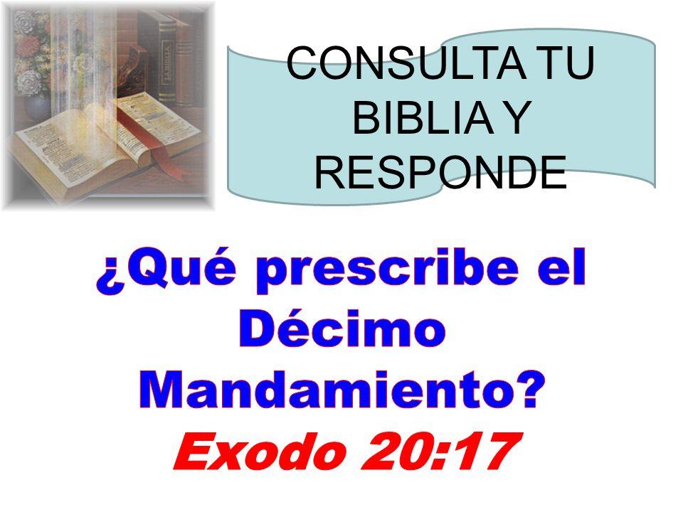 ¿Qué prescribe el Décimo Mandamiento Exodo 20:17