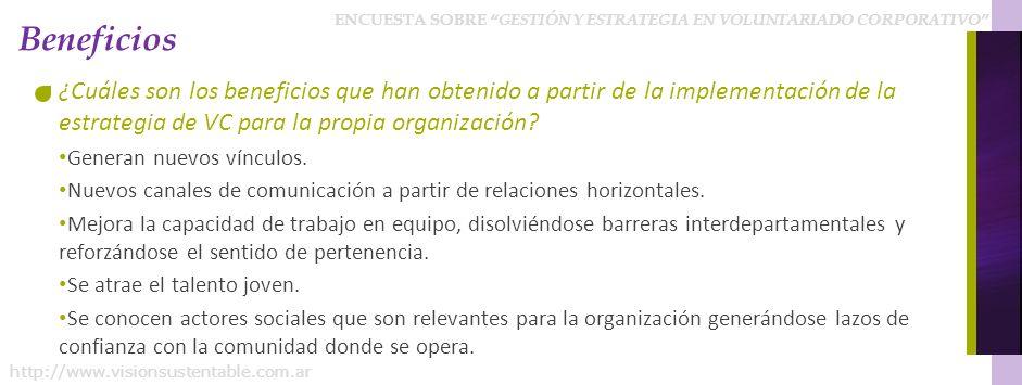 Beneficios ¿Cuáles son los beneficios que han obtenido a partir de la implementación de la estrategia de VC para la propia organización