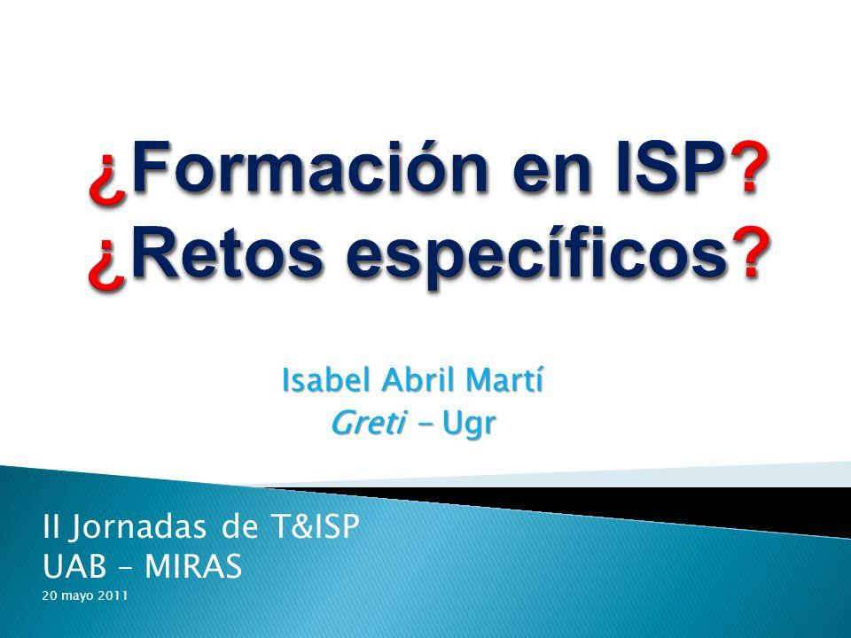 ¿Formación en ISP ¿Retos específicos