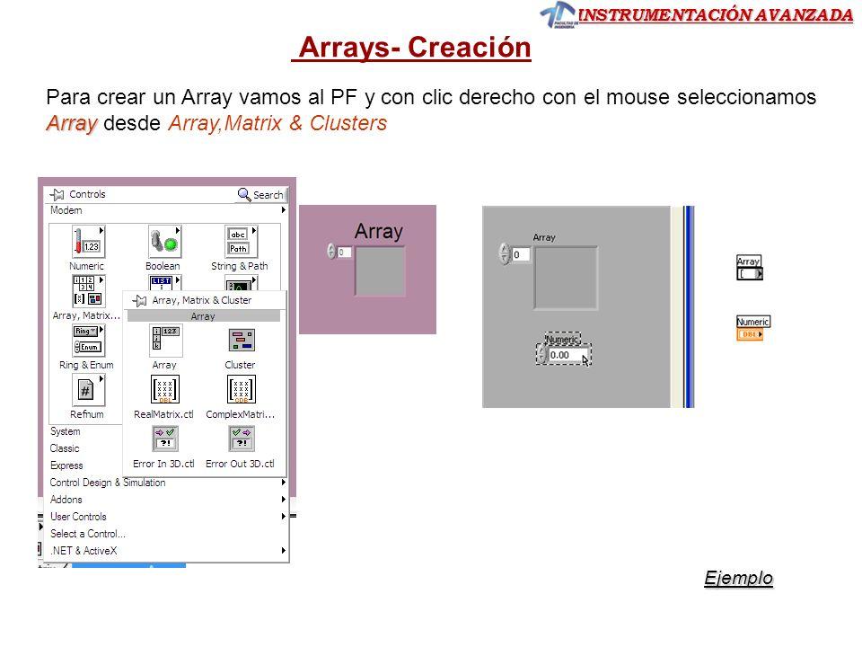Arrays- Creación Para crear un Array vamos al PF y con clic derecho con el mouse seleccionamos Array desde Array,Matrix & Clusters.