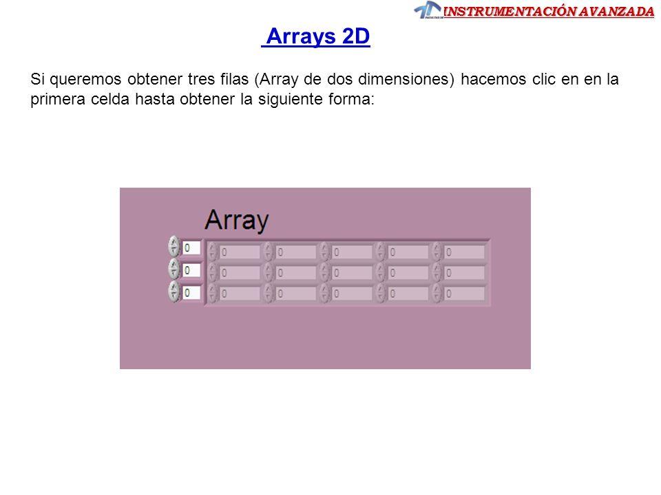 Arrays 2D Si queremos obtener tres filas (Array de dos dimensiones) hacemos clic en en la primera celda hasta obtener la siguiente forma: