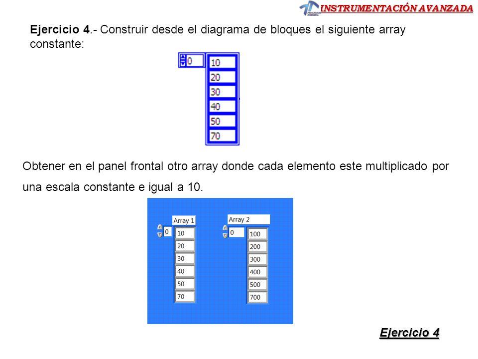 Ejercicio 4.- Construir desde el diagrama de bloques el siguiente array constante: