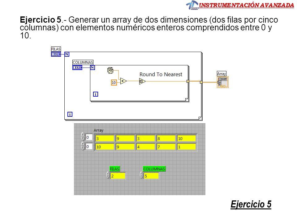 Ejercicio 5.- Generar un array de dos dimensiones (dos filas por cinco columnas) con elementos numéricos enteros comprendidos entre 0 y 10.