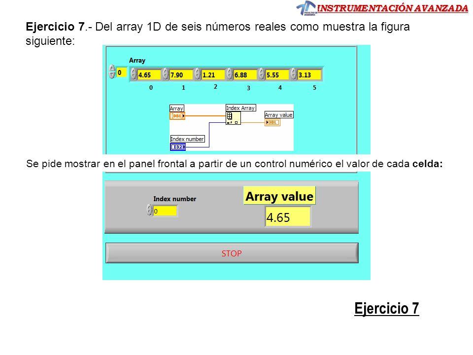 Ejercicio 7.- Del array 1D de seis números reales como muestra la figura siguiente: