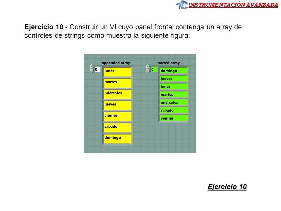 Ejercicio 10.- Construir un VI cuyo panel frontal contenga un array de controles de strings como muestra la siguiente figura:
