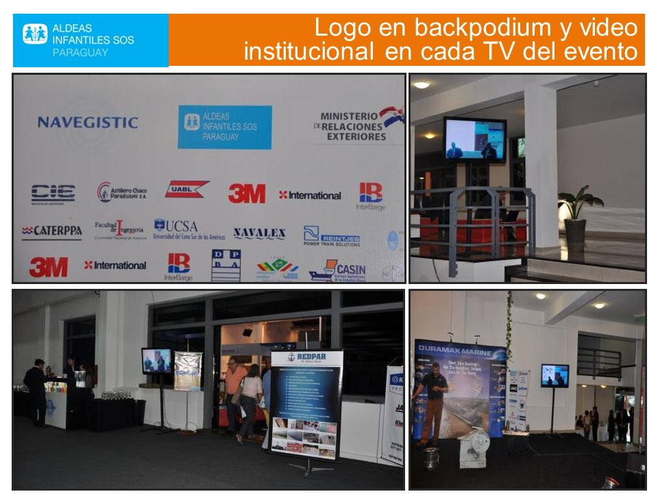 Logo en backpodium y video institucional en cada TV del evento