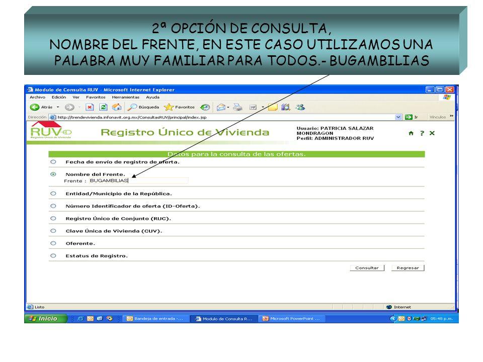 2ª OPCIÓN DE CONSULTA, NOMBRE DEL FRENTE, EN ESTE CASO UTILIZAMOS UNA PALABRA MUY FAMILIAR PARA TODOS.- BUGAMBILIAS