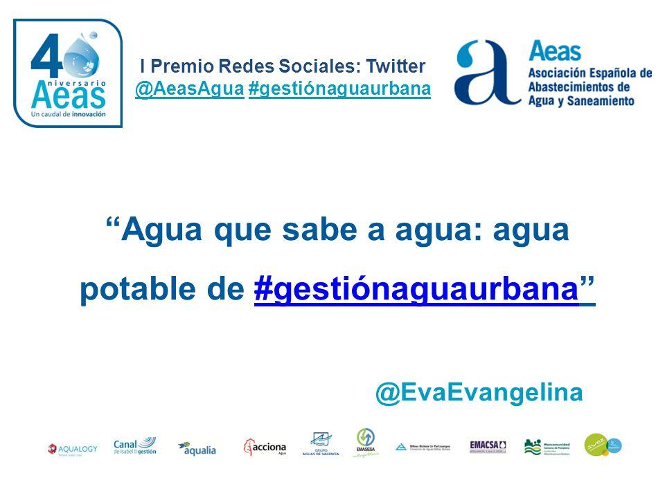 Agua que sabe a agua: agua potable de #gestiónaguaurbana