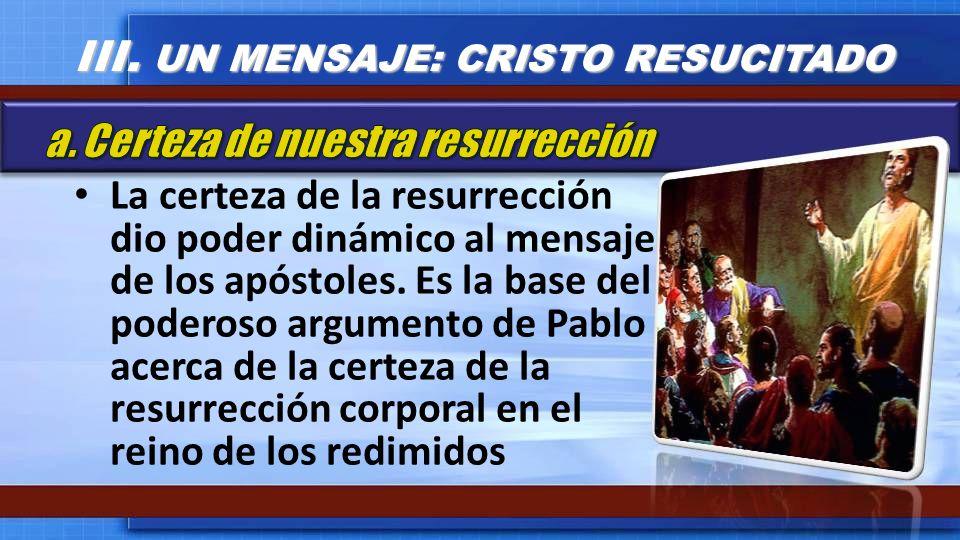 III. UN MENSAJE: CRISTO RESUCITADO