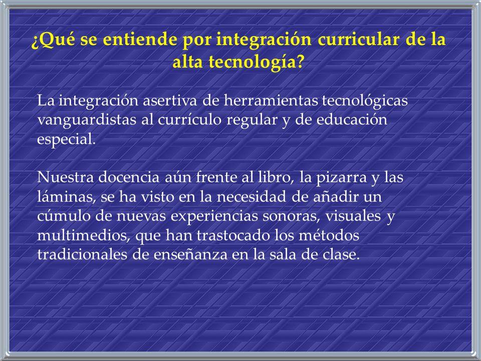 ¿Qué se entiende por integración curricular de la alta tecnología
