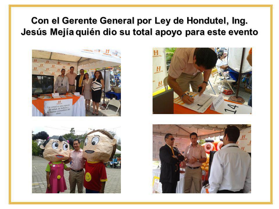 Con el Gerente General por Ley de Hondutel, Ing