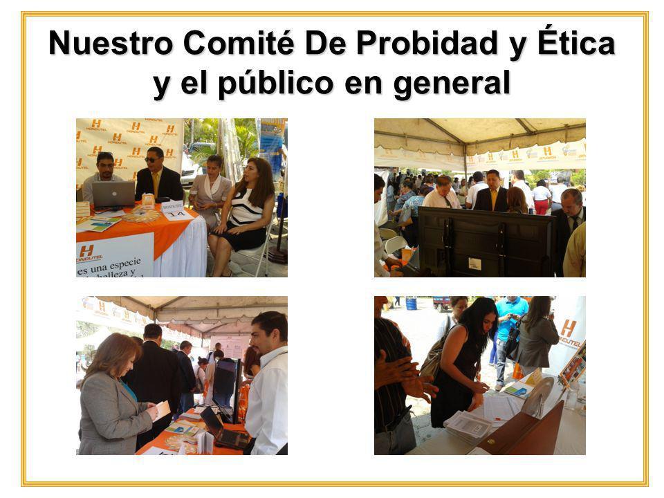 Nuestro Comité De Probidad y Ética y el público en general