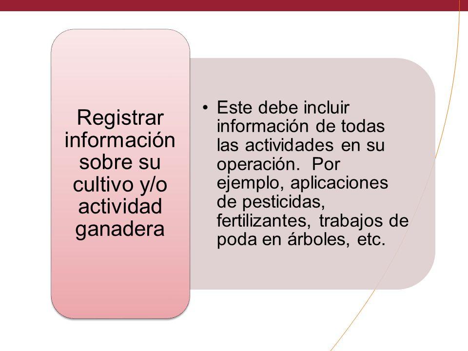 Registrar información sobre su cultivo y/o actividad ganadera