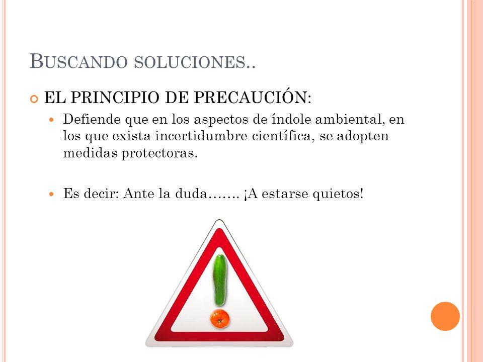 Buscando soluciones.. EL PRINCIPIO DE PRECAUCIÓN: